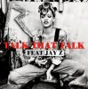 Talk That Talk  / Rihanna feat Jay-Z - Talk That Talk (2012)